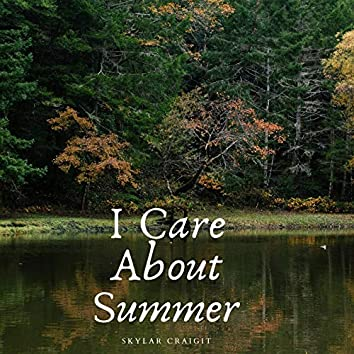 I Care About Summer