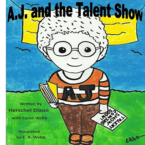 A.J. and the Talent Show                   By:                                                                                                                                 Herschel Dixon,                                                                                        Cyrus Webb                               Narrated by:                                                                                                                                 Earl Hall                      Length: 4 mins     Not rated yet     Overall 0.0