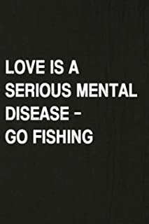 Best love is a mental disease quote Reviews