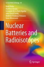 Nuclear Batteries and Radioisotopes (Lecture Notes in Energy Book 56)