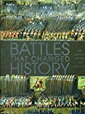 Battles that Changed History: Epic Conflicts Explored and Explained (Dk) - DK