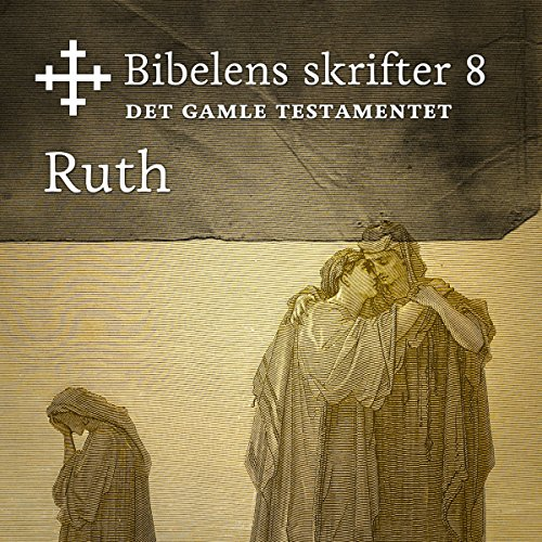 Ruth     Bibel2011 - Bibelens skrifter 8 - Det Gamle Testamentet              By:                                                                                                                                 KABB                               Narrated by:                                                                                                                                 Birgitte Bjørnstad Sæbø                      Length: 20 mins     Not rated yet     Overall 0.0