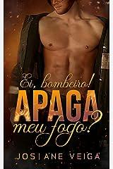 Ei, Bombeiro! Apaga meu Fogo? eBook Kindle