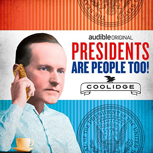 Ep. 15: Calvin Coolidge (Presidents Are People Too) audiobook cover art
