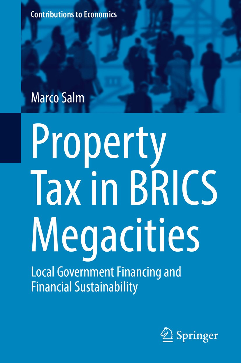 Property Tax in BRICS Megacities: Local Government Financing and Financial Sustainability (Contributions to Economics)