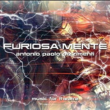 Furiosa mente (Music for Theatre)
