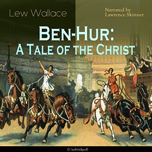 Ben-Hur     A Tale of the Christ              By:                                                                                                                                 Lew Wallace                               Narrated by:                                                                                                                                 Lawrence Skinner                      Length: 23 hrs and 1 min     2 ratings     Overall 4.0