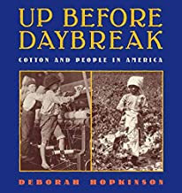 Up Before Daybreak: Cotton and People in America (