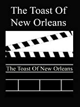 Toast Of New Orleans