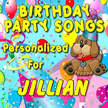 Birthday Party Songs - Personalized For Jillian