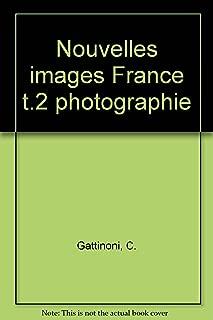 Nouvelles images France t.2 photographie