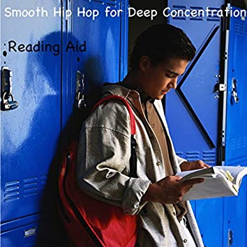 Music for Reading: Smooth Hip Hop for Deep Concentration, Study & Reading