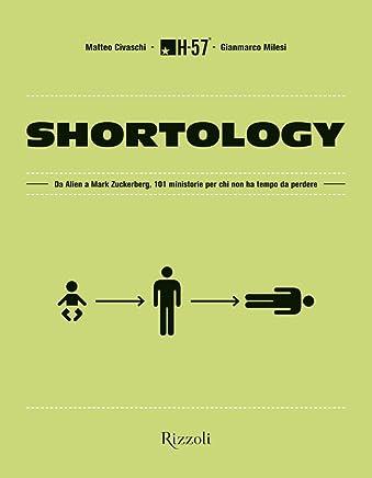 Shortology: Da Alien a Mark Zuckerberg, 101 ministorie per chi non ha tempo da perdere