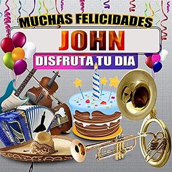 Muchas Felicidades John