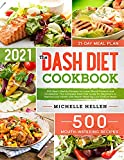 The Dash Diet Cookbook: 500 Heart-Healthy Recipes to Lower Blood Pressure...