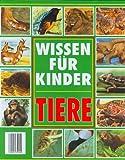 Tiere. Wissen für Kinder