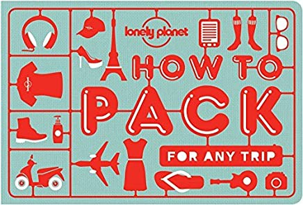 How to Pack for Any Trip (Lonely Planet) by Lonely Planet Sarah Barrell Kate Simon(2016-07-19)