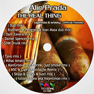 The real thing ''cigarette & whisky
