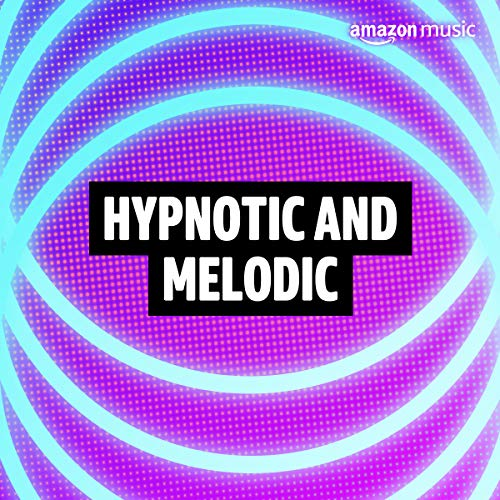 Hypnotic and Melodic
