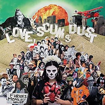 Love, Scum & Dust