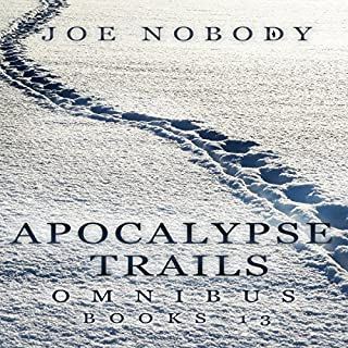 Apocalypse Trails Omnibus: Episodes 1-3                   By:                                                                                                                                 Joe Nobody                               Narrated by:                                                                                                                                 Michael Pauley                      Length: 12 hrs and 7 mins     213 ratings     Overall 4.3