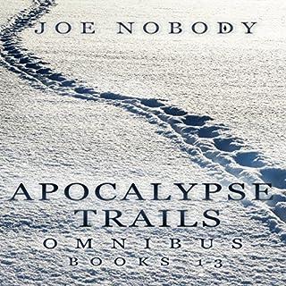 Apocalypse Trails Omnibus: Episodes 1-3 audiobook cover art