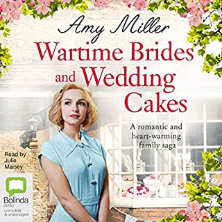 Wartime Brides and Wedding Cakes     Wartime Bakery, Book 2              By:                                                                                                                                 Amy Miller                               Narrated by:                                                                                                                                 Julie Maisey                      Length: 7 hrs and 11 mins     10 ratings     Overall 5.0