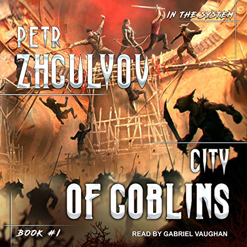 City of Goblins: In the System, Book 1