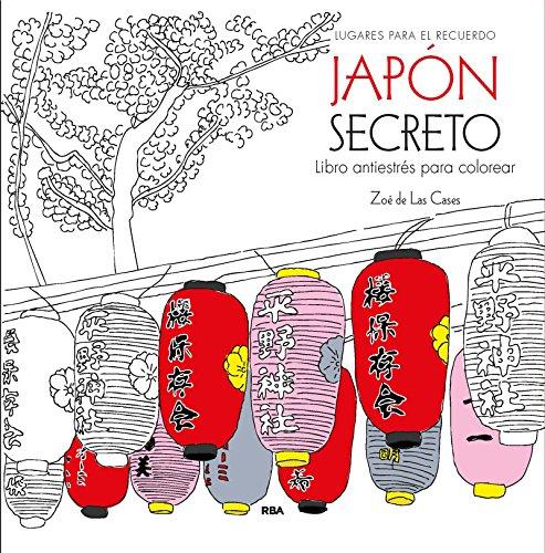 Japón secreto: Un libro antiestrés para colorear (PRÁCTICA)