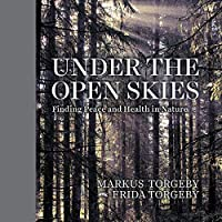 Under the Open Skies: Finding Peace and Health Through Nature