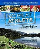 No Meat Athlete: mit veganer Ernährung zur persönlichen Bestform