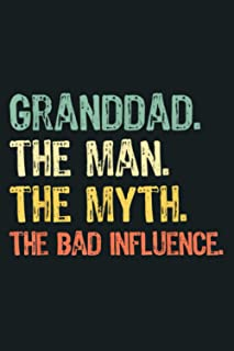 Granddad The Man The Myth The Bad Influence Retro Gift: Notebook Planner -6x9 inch Daily Planner Journal, To Do List Noteb...