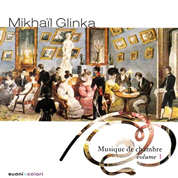 Glinka: Chamber music, Vol. 1