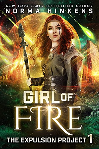 Book: Girl of Fire - The Expulsion Project Book One by Norma Hinkens