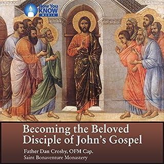 Becoming the Beloved Disciple of John's Gospel audiobook cover art