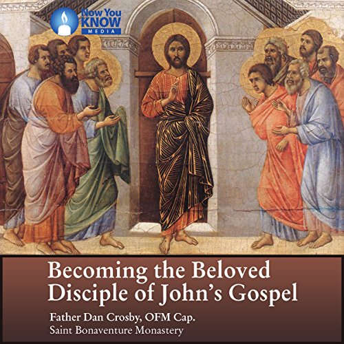 Becoming the Beloved Disciple of John's Gospel audiobook cover art