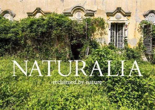 Naturalia overgrown abandoned places