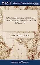La Caduta de Giganti, o la Ribellione Punita. Drama, per il Teatro di S.M.B. di F. Vanneschi