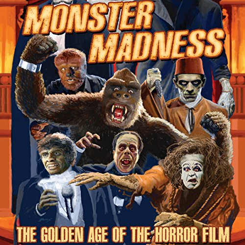 Monster Madness: The Golden Age of the Horror Film audiobook cover art