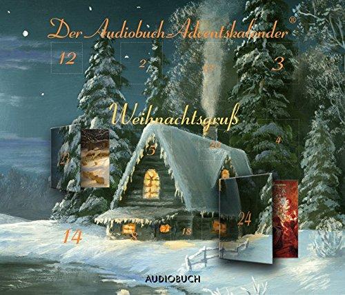 Weihnachtsgruß. Der Audiobuch-Adventskalender - 24 Türchen und 24 Gedichte und Geschichten auf 1 Audio-CD