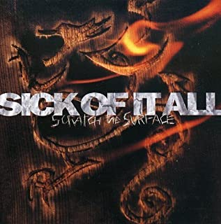 Scratch the Surface by SICK OF IT ALL (1994-10-18)