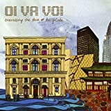 Songtexte von Oi Va Voi - Travelling the Face of the Globe
