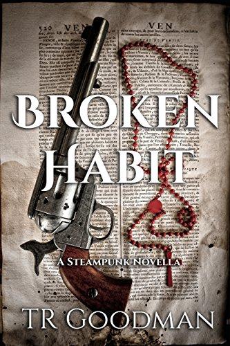 Broken Habit: A Steampunk Novella