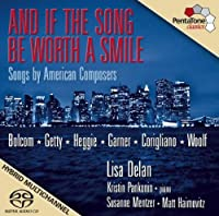And If The Song Be Worth A Smile - Songs by American Composers (2009-01-27)
