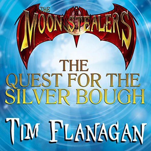 The Moon Stealers and the Quest for the Silver Bough audiobook cover art