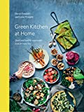 Green Kitchen At Home. Quick And Healthy Vegetarian Food: quick and healthy vegetarian food for every day