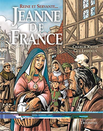 Reine et servante, Jeanne de France