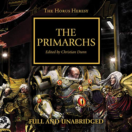 The Primarchs     The Horus Heresy, Book 20              De :                                                                                                                                 Graham McNeill,                                                                                        Gav Thorpe,                                                                                        Nick Kyme,                   and others                          Lu par :                                                                                                                                 Gareth Armstrong,                                                                                        Sean Barrett,                                                                                        Jonathan Keeble,                   and others                 Durée : 14 h et 32 min     Pas de notations     Global 0,0