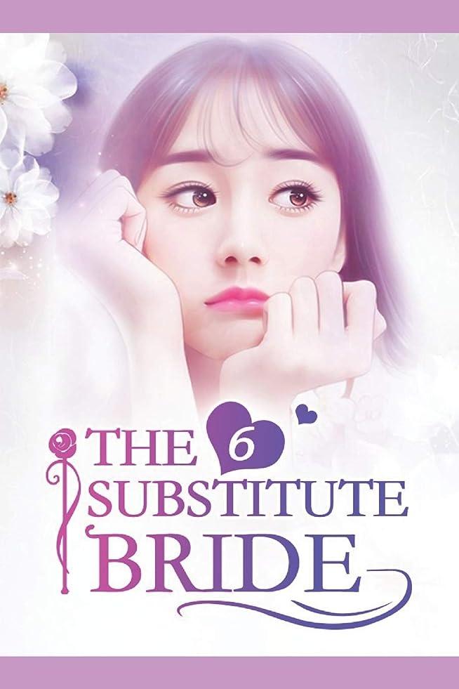 交換可能宗教工業用The Substitute Bride 6: The Much-Awaited Kiss (The Substitute Bride Series)