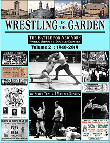 Wrestling in the Garden, volume 2: 1940-2019: The Battle for New York: Works, Shoots & Double-Crosses (English Edition)